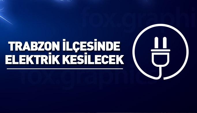 Trabzon ilçesinde elektrik kesilecek