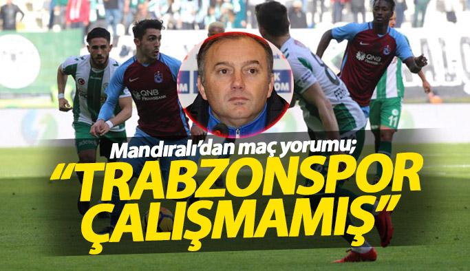 Hami Mandıralı: Trabzonspor çalışmamış