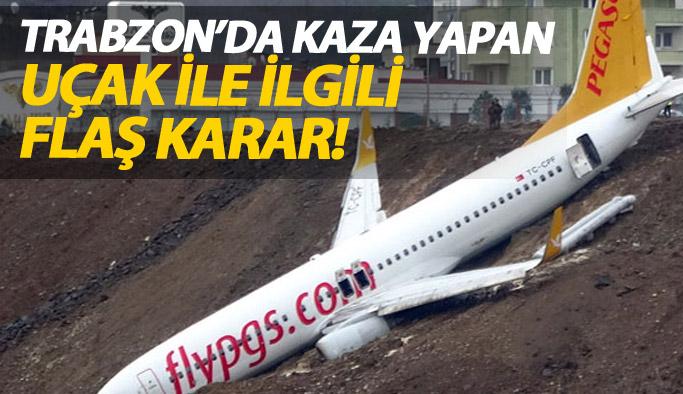 Trabzon'da kaza yapan uçak için flaş karar