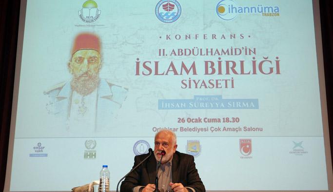 Trabzon'da 2. Abdulhamid'in İslam Birliği konuşuldu