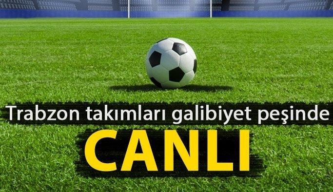 Trabzon ekipleri 3 puan peşinde