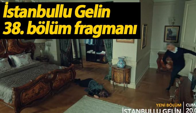 İstanbullu Gelin 38. bölüm fragmanında Süreyya yere yığılıyor!