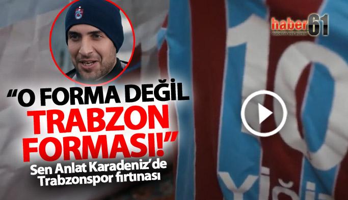 Sen Anlat Karadeniz'de Trabzonspor fırtınası