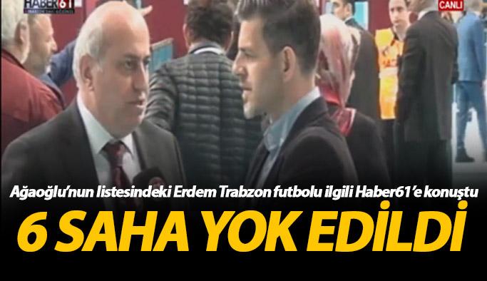 Cahit Erdem: Trabzon'da futbol adına bir şey yapılmadı
