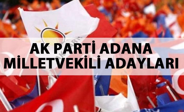 AK Parti Adana 24 Haziran 2018 milletvekili adayları listesi... İşte adaylar