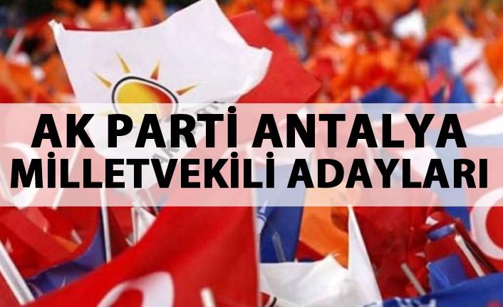 AK Parti Antalya milletvekili adayları listesi...