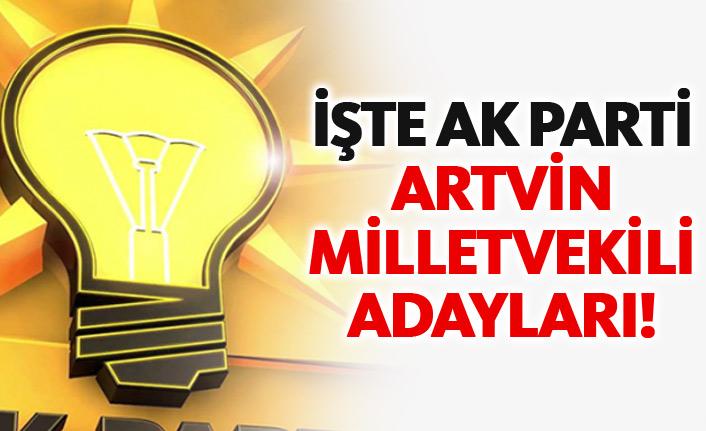 AK Parti Artvin 24 Haziran 2018 milletvekili adayları listesi... İşte adaylar
