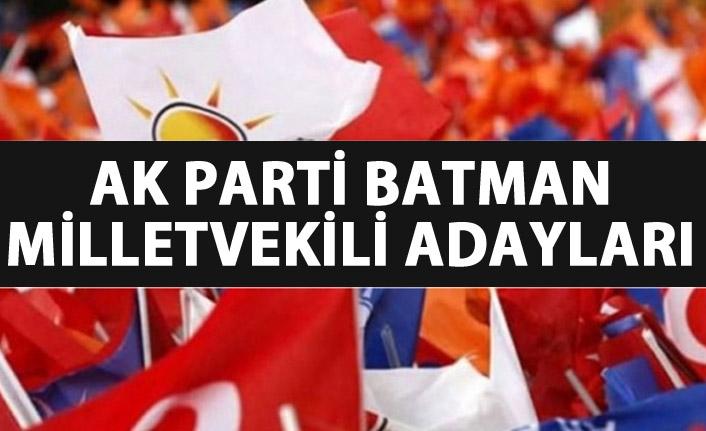 AK Parti Batman milletvekili adayları listesi kimlerden oluştu?