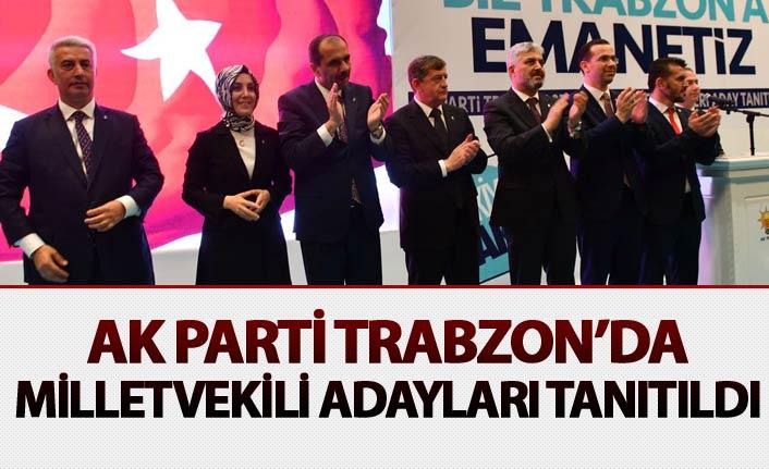 AK Parti Trabzon'da Milletvekili Adaylarını tanıtıldı