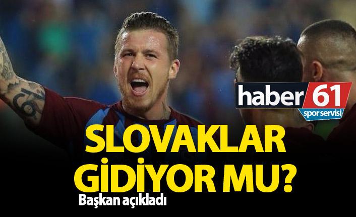 Trabzonspor'un Slovakları gidiyor mu?