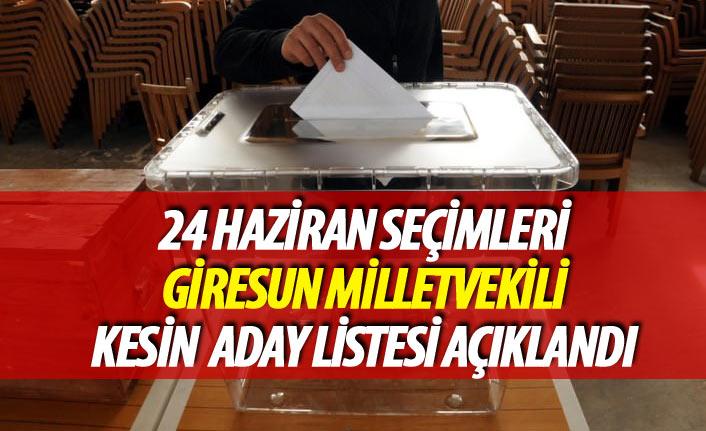 24 Haziran 2018 seçimi Giresun milletvekili kesin aday listesi açıklandı