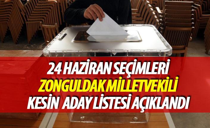 Zonguldak 24 Haziran 2018 seçimi milletvekili kesin aday listesi açıklandı