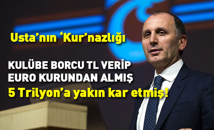 Usta'nın kurnazlığı! Trabzonspor'a TL borç verip Euro kuruyla geri almış