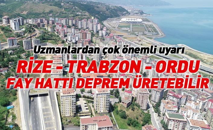 Flaş uyarı! Rize Trabzon Ordu fay hattı deprem üretebilir