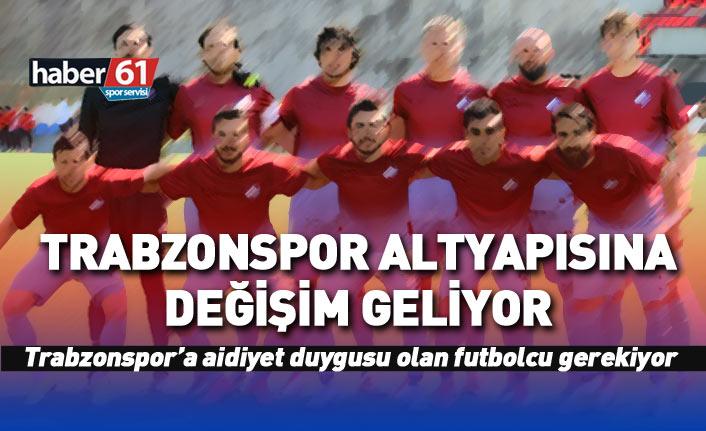 Trabzonspor altyapısına değişim geliyor