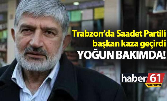 Trabzon'da Saadet Parti İlçe Başkanı kaza geçirdi