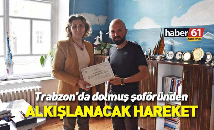 Trabzon'da dolmuş şoföründen alkışlanacak hareket