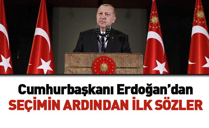 Cumhurbaşkanı Erdoğan'dan seçim sonrası ilk açıklama