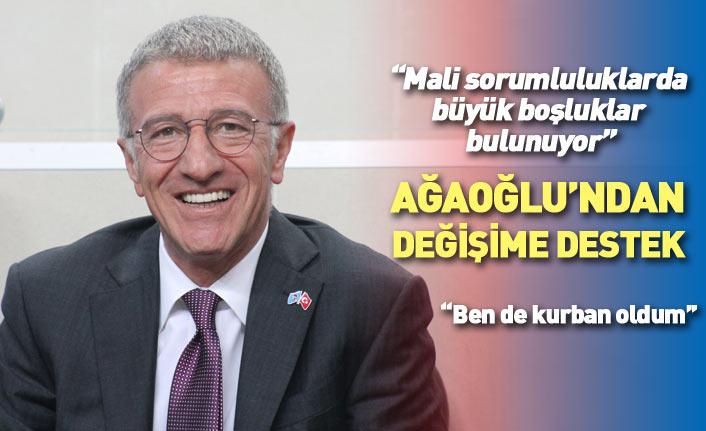 Trabzonspor Başkanı Ağaoğlu'ndan tüzük tadilatına destek: Ben de kurban oldum