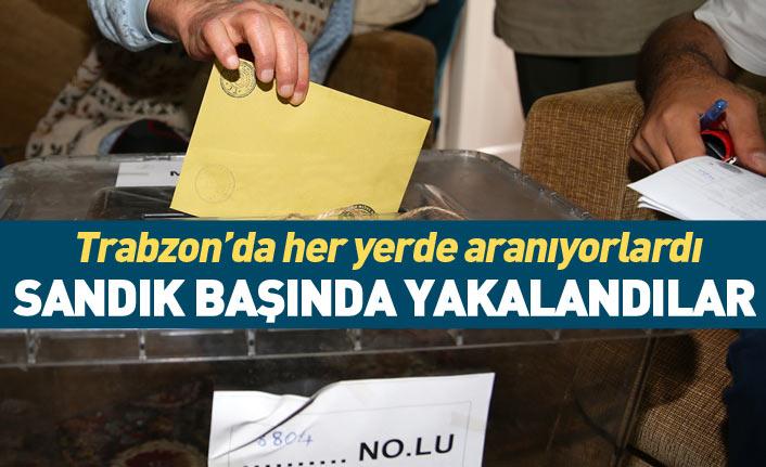 Trabzon'da aranan şüpheliler sandık başında yakalandı