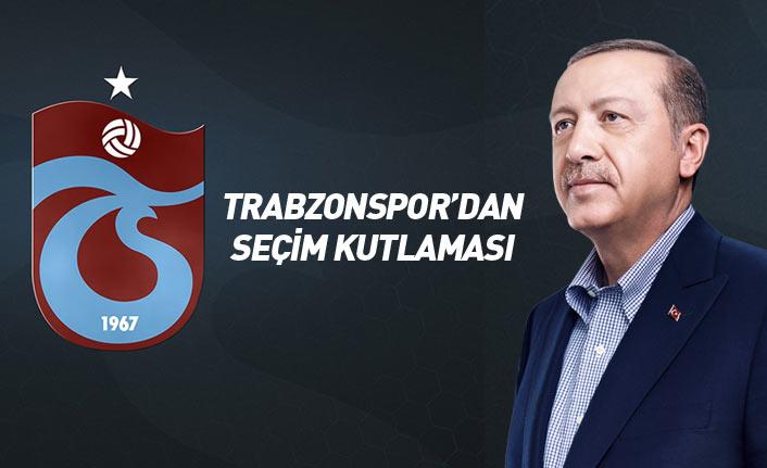 Trabzonspor'dan Cumhurbaşkanı Erdoğan ve siyasilere kutlama