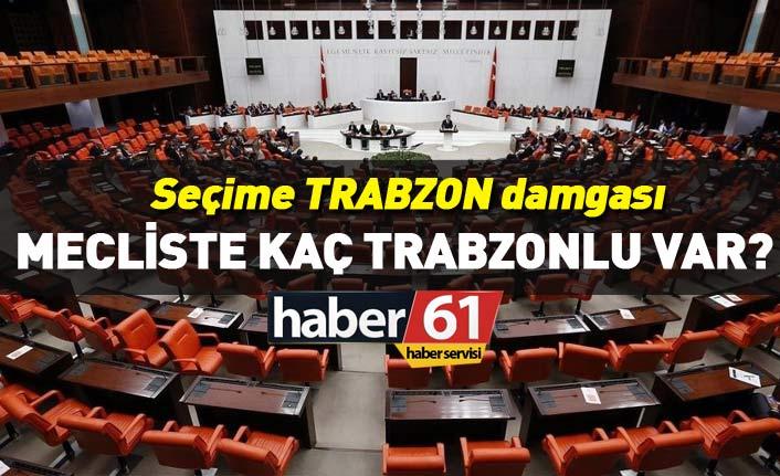 24 Haziran seçimlerinde Mecliste kaç Trabzonlu milletvekili var? İşte isimler