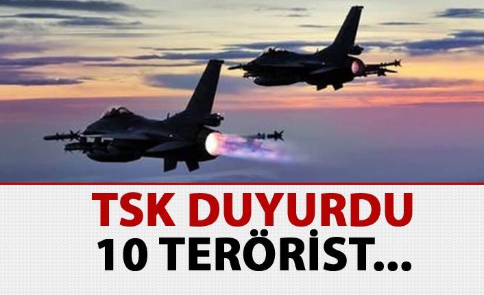TSK duyurdu: 10 terörist...