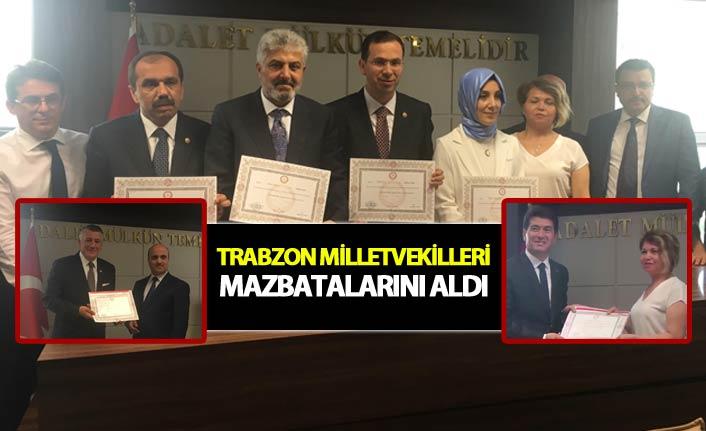 Trabzon milletvekilleri mazbatalarını aldı