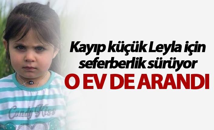 Kayıp küçük Leyla için seferberlik sürüyor - O ev de arandı