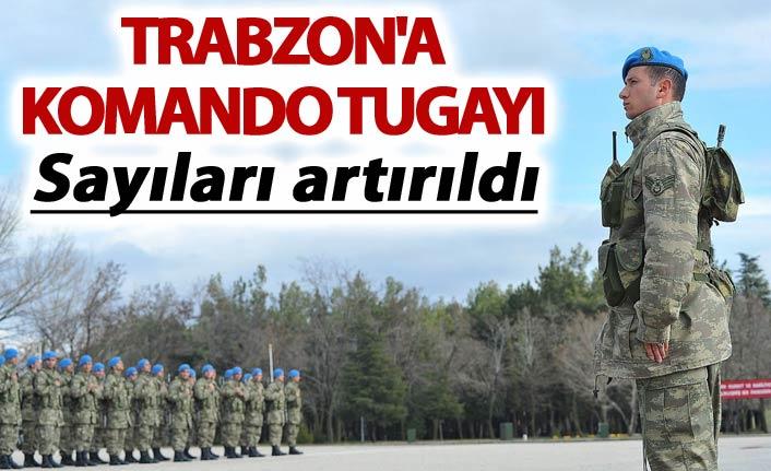 Trabzon'a komando tugayı - Sayıları artırıldı