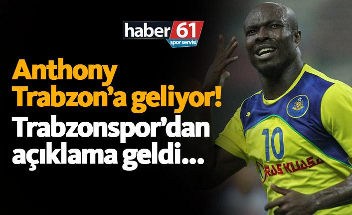 Anthony Trabzon'a geliyor! Açıklama geldi