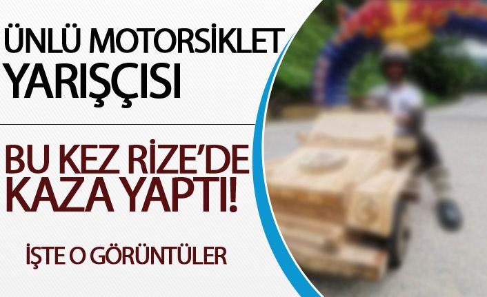 Ünlü Motorsiklet Yarışçısı bu kez Rize'de kaza yaptı!