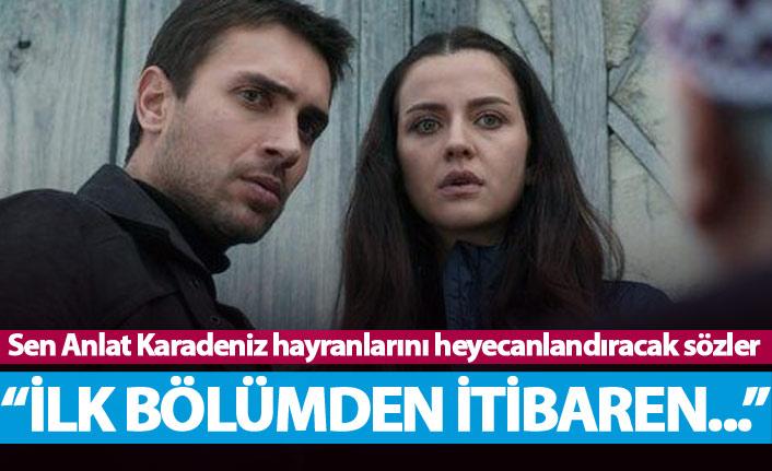 Sen Anlat Karadeniz'in oyuncuları tüyoyu verdi: Bol aksiyon olacak