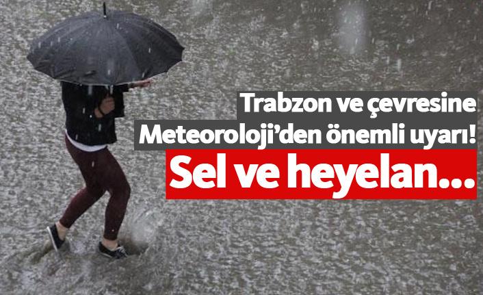 Trabzon ve çevresine meteorolojiden uyarı! Sel ve heyelan...