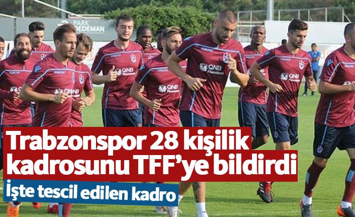 Trabzonspor 28 kişilik kadrosunu TFF'ye bildirdi