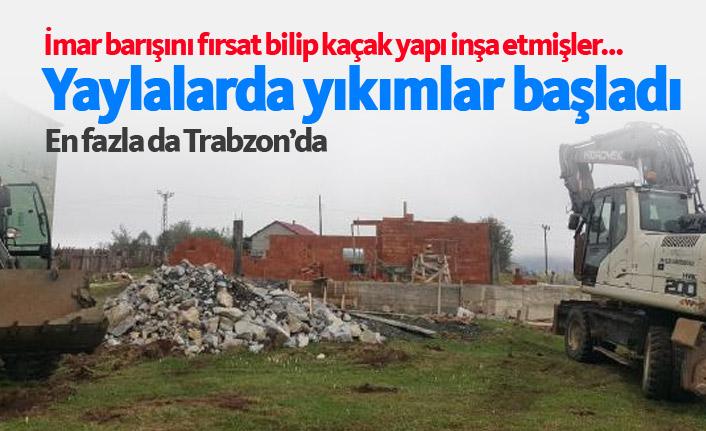 Doğu Karadeniz yaylalarında yıkımlar başladı