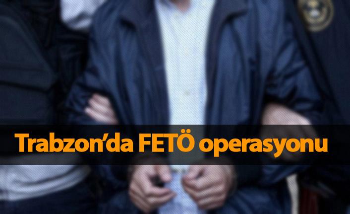 Trabzon'da FETÖ operasyonu