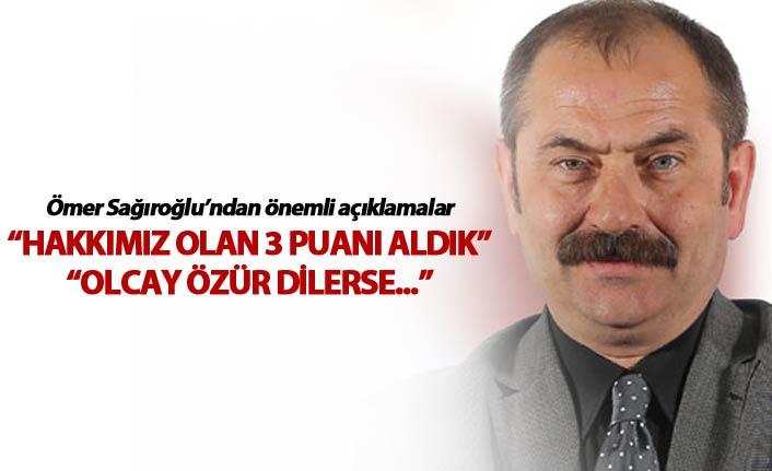"""Ömer Sağıroğlu: """"Hakkımız olan 3 puanı aldık"""""""