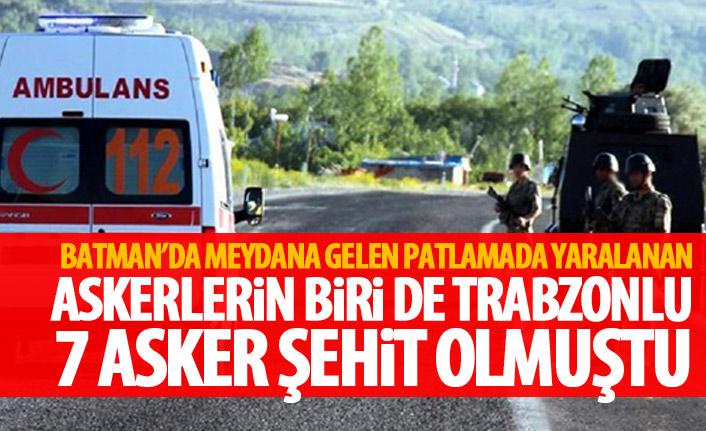 Batman'daki patlamada yaralanan askerlerden biri de Trabzonlu