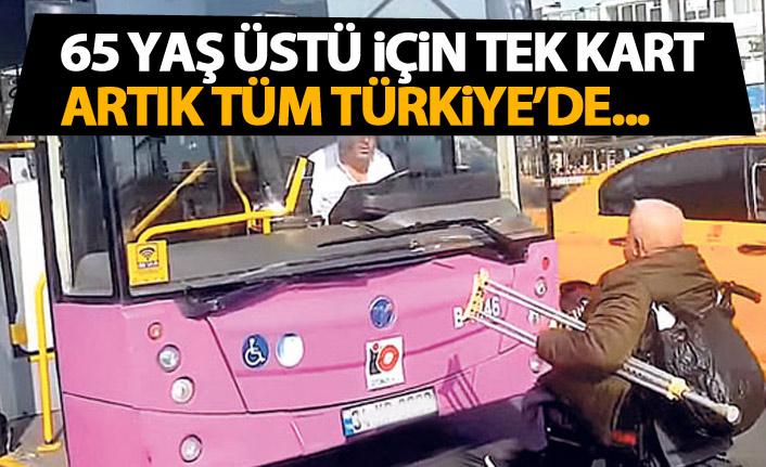 65 yaş üstü artık Türkiye'nin her yerinde özgür