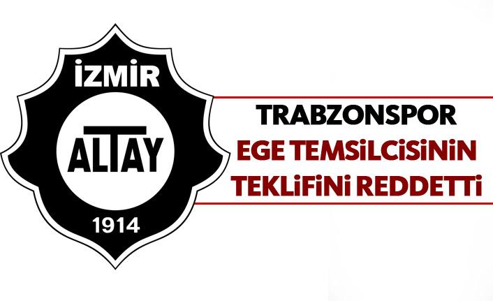 Trabzonspor Altay'ın teklifini reddetti
