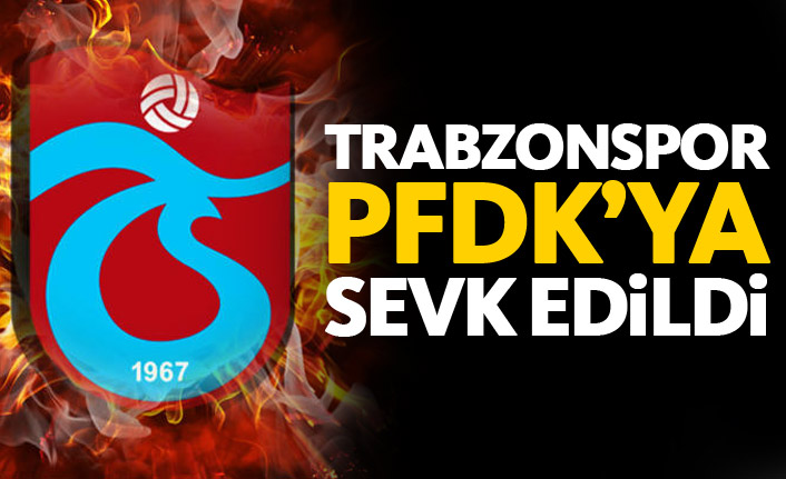 Trabzonspor PFDK'ya sev edildi