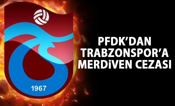 PFDK'dan Trabzonspor'a merdiven cezası
