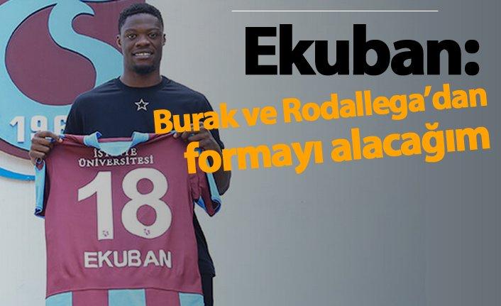 """Ekuban: """"Burak ve Rodallega'dan formayı alacağım"""""""