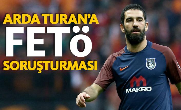 Arda Turan!a FETÖ soruşturması