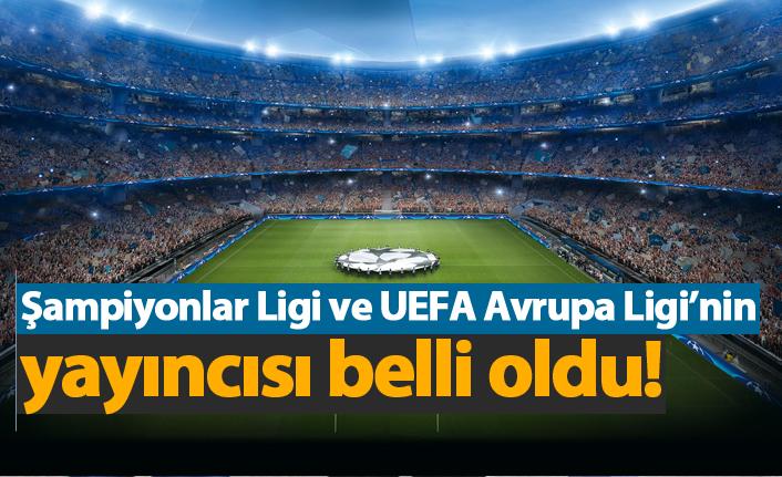 Şampiyonlar Ligi ve UEFA Avrupa Ligi'nin yayıncısı belli oldu!