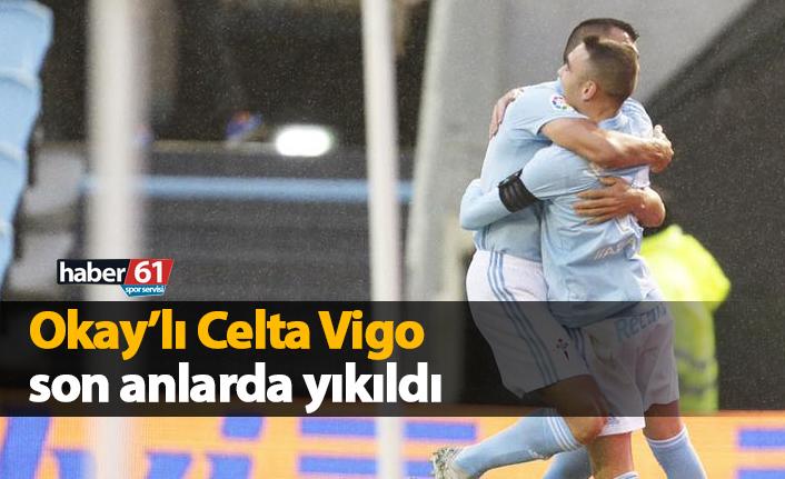 Okay'lı Celta Vigo son anlarda yıkıldı