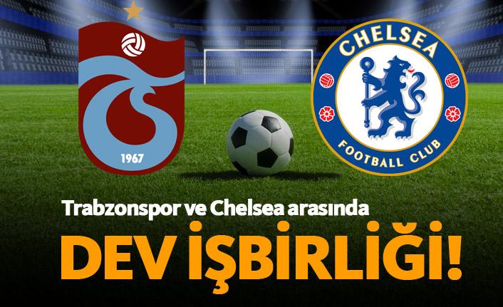 Trabzonspor ve Chelsea arasında dev işbirliği