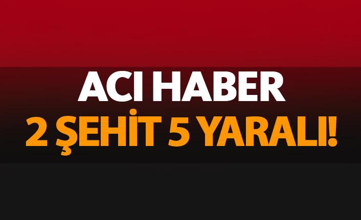 Şırnak'tan acı haber 2 şehit 5 yaralı