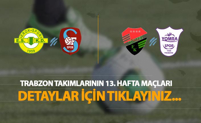 TFF 3. Lig'de Trabzon takımlarının 13. hafta maçları | Karşılaşmaların detayları...